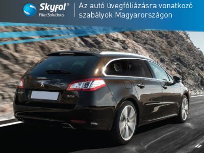 Az autó üvegfóliázásra vonatkozó szabályok Magyarországon